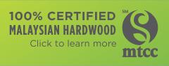 100% Certified Malaysian Hardwood